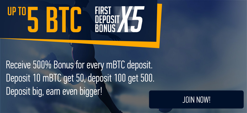 UP TO 5 BTC FIRST DEPOSIT BONUS